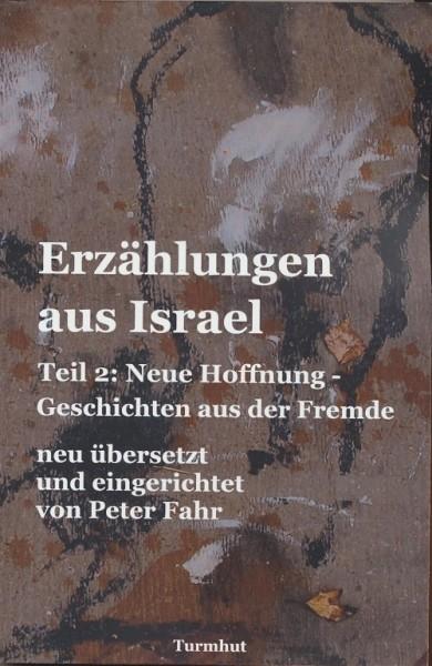 Erzählungen aus Israel - Teil 2: Neue Hoffnung - Geschichten aus der Fremde