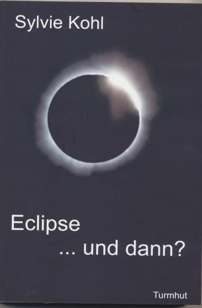 Eclipse ... und dann?