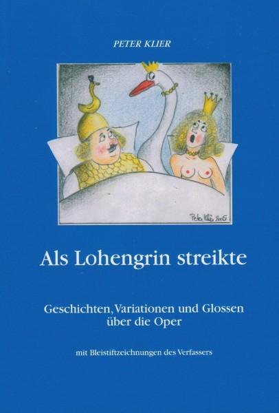 Als Lohengrin streikte